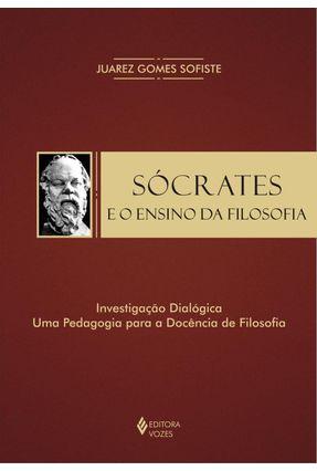Sócrates e o Ensino da Filosofia - Sofiste,Juarez Gomes   Hoshan.org