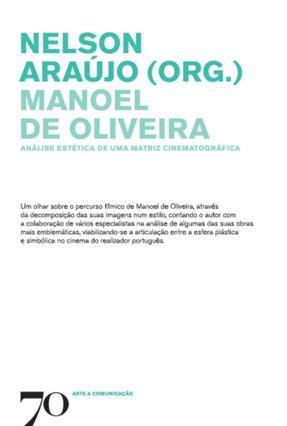 Manoel De Oliveira - Nelson Araújo | Hoshan.org