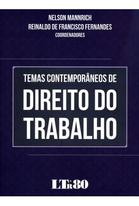 Temas Contemporâneos de Direito do Trabalho - Mannrich,Nelson Fernandes,Reinaldo De Francisco | Hoshan.org