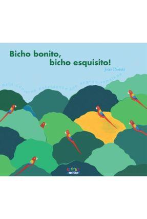 Bicho Bonito - Bicho Esquesito! - Proteti,João | Hoshan.org