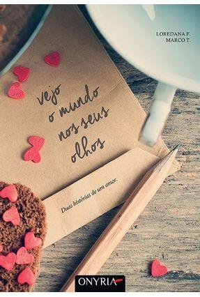 Vwjo o Mundo Nos Seus Olhos - Duas Histórias de Um Amor - Frescura,Loredana Tomatis,Marco | Hoshan.org