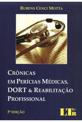 Crônicas Em Perícias Médicas, Dort & Reabilitação Profissional - 3ª Ed. 2014 - Cenci Motta,Rubens | Tagrny.org