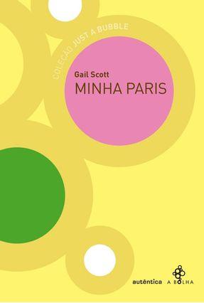 Minha Paris - Col. Just A Bubble - Scott,Gail   Hoshan.org