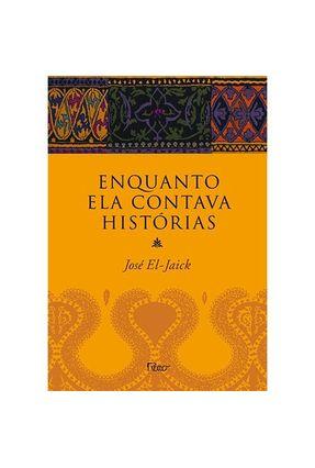 Enquanto Ela Contava Histórias - José El-Jaick | Nisrs.org