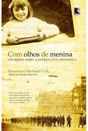 Com Olhos De Menina - Um Diário Sobre A Guerra Civil Espanhola - Nova Ortografia - Martorell I Gil ,Encarnacio | Hoshan.org