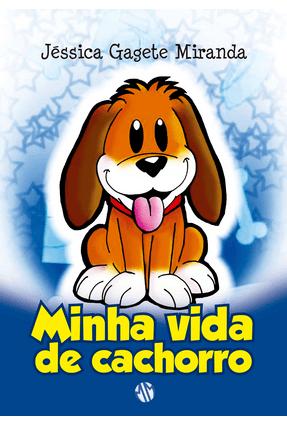 Minha Vida de Cachorro - Miranda,Jéssica Gagete | Hoshan.org