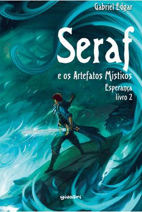 Seraf e Os Artefatos Místicos - Esperança - Livro 2 - Edgar,Gabriel pdf epub