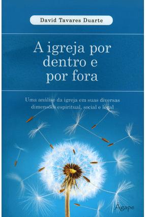 A Igreja Por Dentro e Por Fora - Duarte,David Tavares | Hoshan.org