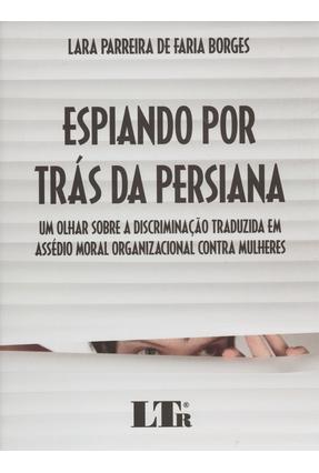 Espiando Por Trás da Persiana - Borges,Lara Parreira De Faria | Hoshan.org