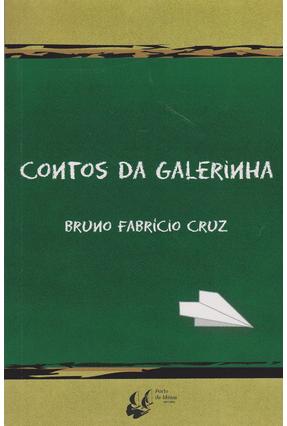 Contos da Galerinha - Cruz,Bruno Fabrício | Hoshan.org