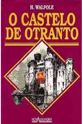 O Castelo de Otranto - Walpole,Horace | Hoshan.org