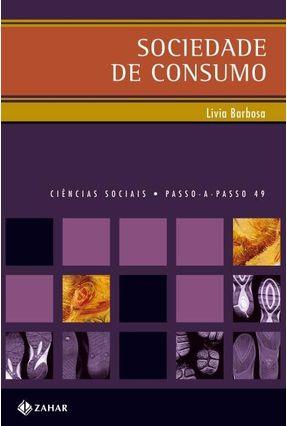 Sociedade de Consumo - Col. Passo a Passo 49 - Barbosa,Livia pdf epub