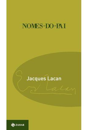 Nomes - Do - Pai - Col. Campo Freudiano no Brasil - Lacan,Jacques | Hoshan.org