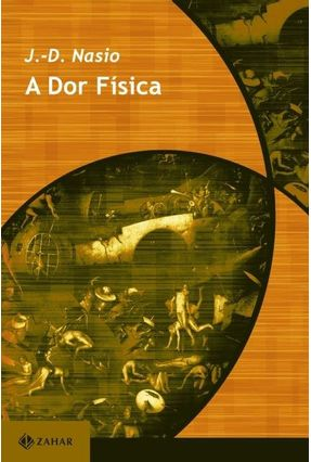 A Dor Física - Nasio,J. D. pdf epub