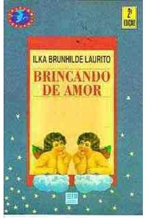 Brincando de Amor - Col. Veredas - Laurito,Ilka Brunhilde   Tagrny.org