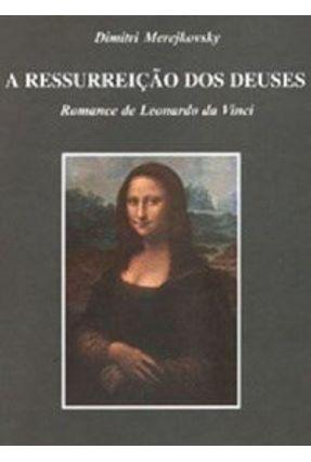 Ressurreição Dos Deuses, A: Romance De Leonardo da Vinci - Dimitri Merejkovsky   Hoshan.org