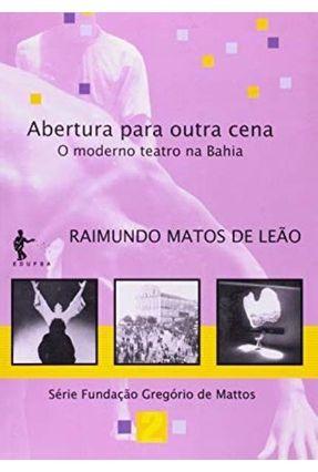 Abertura Para Outra Cena - Raimundo Mattos de Leão | Hoshan.org