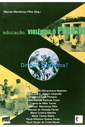 Educação ,Violencia e Policia - Manoel Mendonça Filho | Hoshan.org