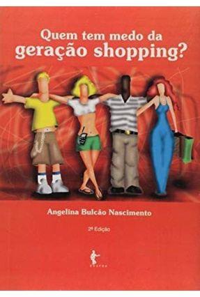 Quem Tem Medo da Geração Shopping - Angelina Bulcão | Tagrny.org