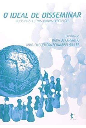 O Ideal De Disseminar - Katia de Carvalho   Nisrs.org