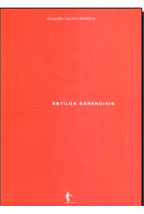 Estilos Gerenciais - Barreto,Eduardo Fausto | Tagrny.org
