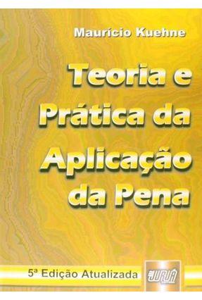 Teoria e Prática da Aplicação da Pena - 5ª Edição 2009 - Kuehne,Mauricio pdf epub