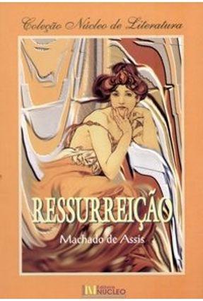 Ressurreição - Col. Núcleo - Assis,Machado de   Tagrny.org