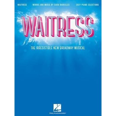 Waitress - Easy Piano Selections - The Irresistible New Broadway Musical