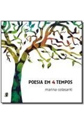 Poesia em 4 Tempos - Colasanti,Marina | Nisrs.org