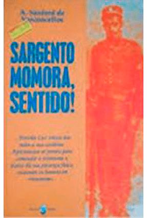 Sargento Momora , Sentido ! - Vasconcellos,Aulo Sanford de   Hoshan.org