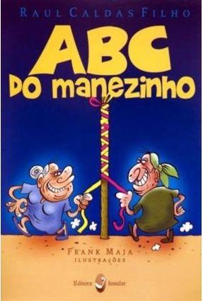 Abc do Manezinho - Caldas Filho,Raul   Nisrs.org