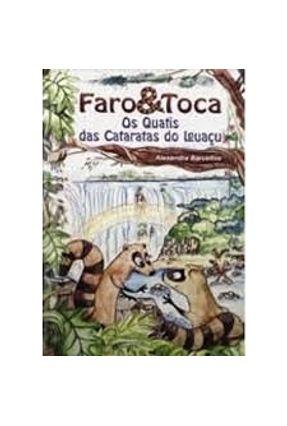 Faro e Toca - Os Quatis Das Cataratas do Iguaçu ( Em Portugues ) - Barcellos,Alexandra   Nisrs.org