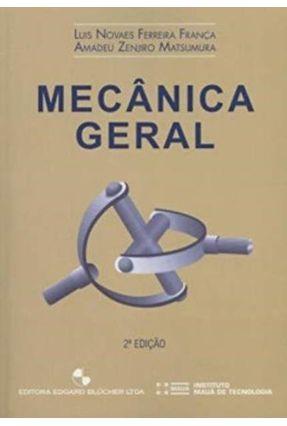 Mecânica Geral - 2ª Ed. 2004 - Franca,Luis Novaes Ferreira | Tagrny.org