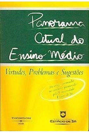 Panorama Atual do Ensino Médio - Virtudes , Problemas e Sugestões - Diversos pdf epub