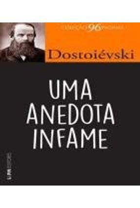 Uma Anedota Infame - Col. 96 Páginas - Dostoevsky,Fyodor Mikhailovich   Tagrny.org
