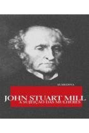 A Sujeição Das Mulheres - Mill,John Stuart Mill,John Stuart pdf epub