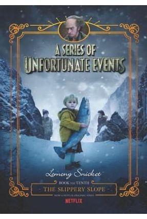 A Series Of Unfortunate Events #10 - The Slippery Slope Netflix Tie-In - Snicket,Lemony Snicket,Lemony pdf epub