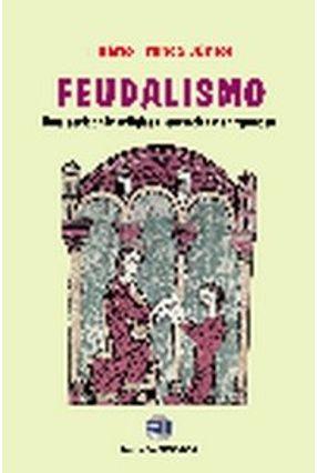 O Feudalismo - Col. Polemica - Franco Jr,Hilario   Nisrs.org