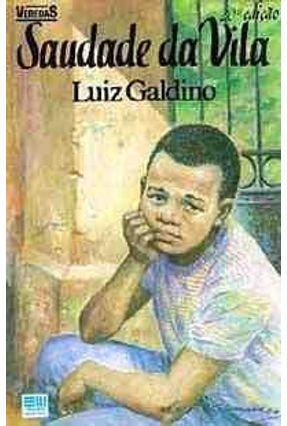 Saudade da Vila - Col. Veredas - Galdino,Luiz | Hoshan.org