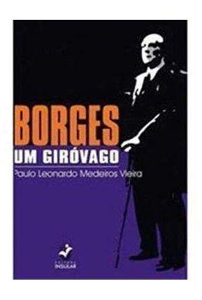 Borges, um Giróvago - Vieira,Paulo Leonardo Medeiros pdf epub