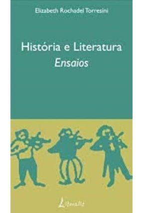 Historia e Literatura - Torresini,Elizabeth Rochadel | Hoshan.org