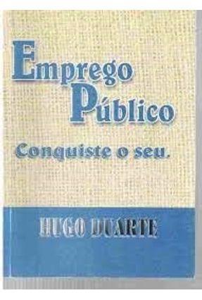 Emprego Publico Conquiste o Seu - Duarte,Hugo   Nisrs.org