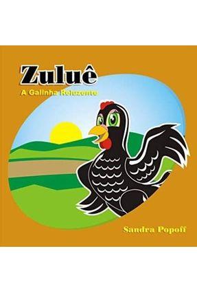 Zulue A Galinha Reluzente - Acompanha CD - Constantin Popoff,Sandra | Hoshan.org