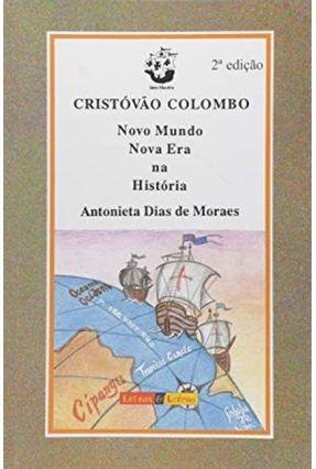 Cristovao Colombo Novo Mundo, Nova Era na Historia - Moraes,Antonieta Dias de   Nisrs.org