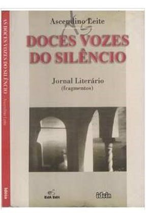 Doces Vozes do Silencio - LEITE,ASCENDINO | Hoshan.org