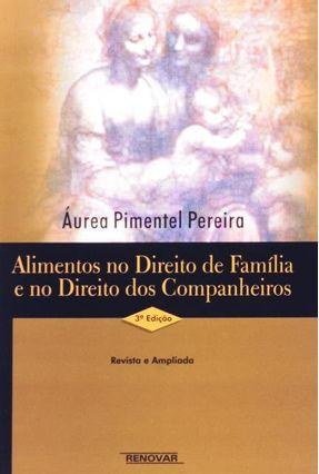 Alimentos No Direito De Familia e No Dto Dos Companheiros - Pereira,Aurea Pimentel   Hoshan.org