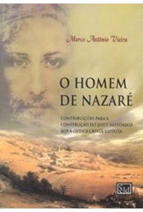 O Homem de Nazaré - Vieira,Marco Antonio | Hoshan.org
