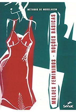 Moldes Femininos Nocoes Basicas - Cavalheiro,Rosa Marly pdf epub