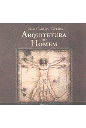 Arquitetura do Homem - Taveira,João Carlos | Nisrs.org