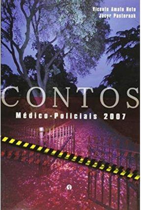 Contos Médico-Policiais 2007 - Amato Neto,Vicente Pasternak,Jacyr | Hoshan.org